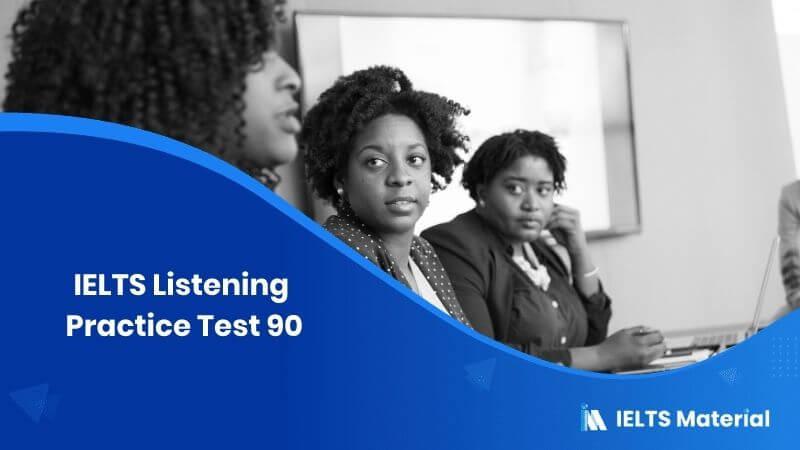 IELTS Listening Practice Test 90