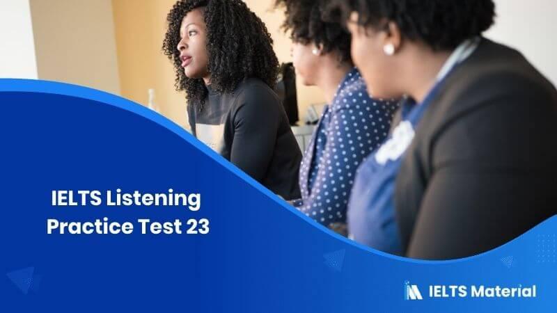 IELTS Listening Practice Test 23