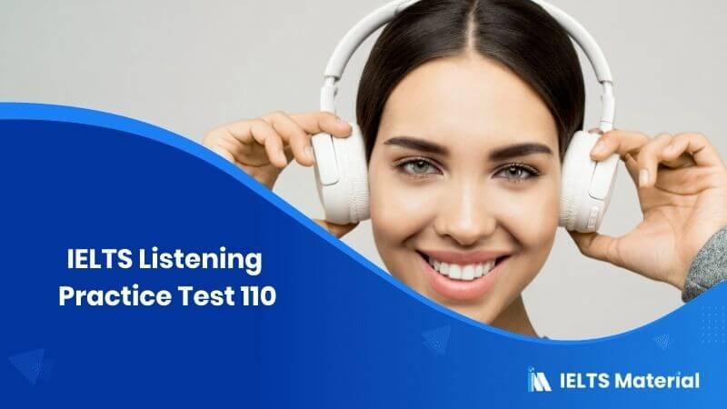 IELTS Listening Practice Test 110