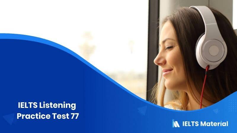 IELTS Listening Practice Test 77
