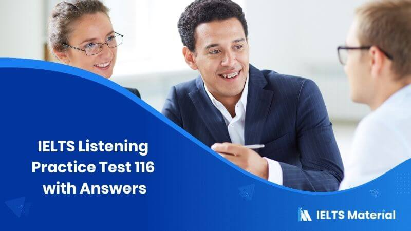 IELTS Listening Practice Test 116 – with Answers