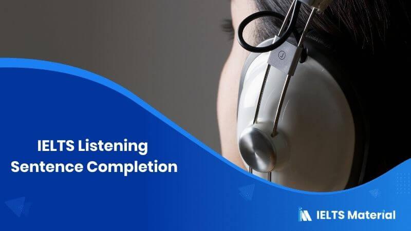 IELTS Listening Sentence Completion