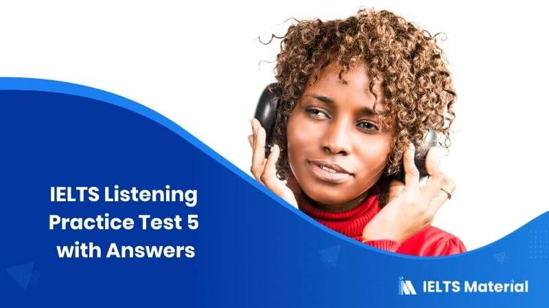 IELTS Listening Practice Test 5 with Answers