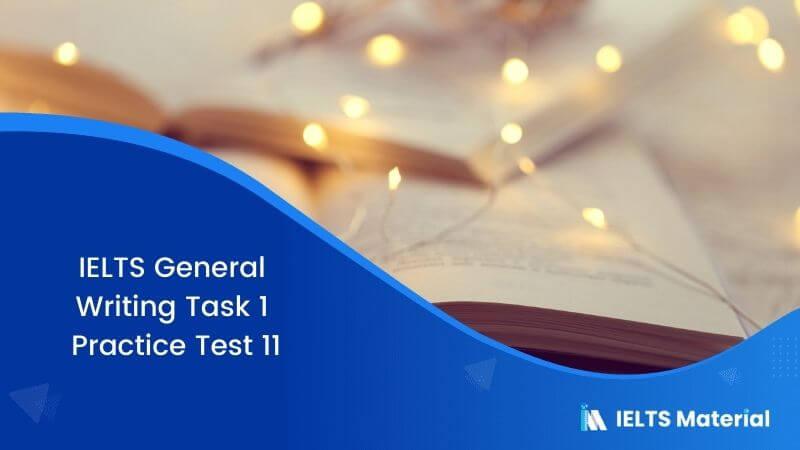 IELTS General Writing Task 1 Practice Test 11