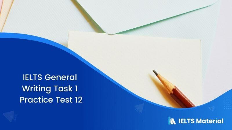 IELTS General Writing Task 1 Practice Test 12