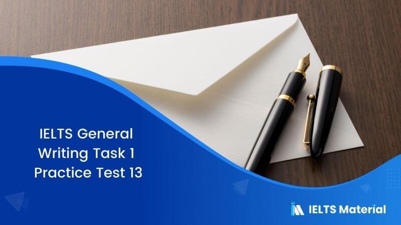 IELTS General Writing Task 1 Practice Test 13