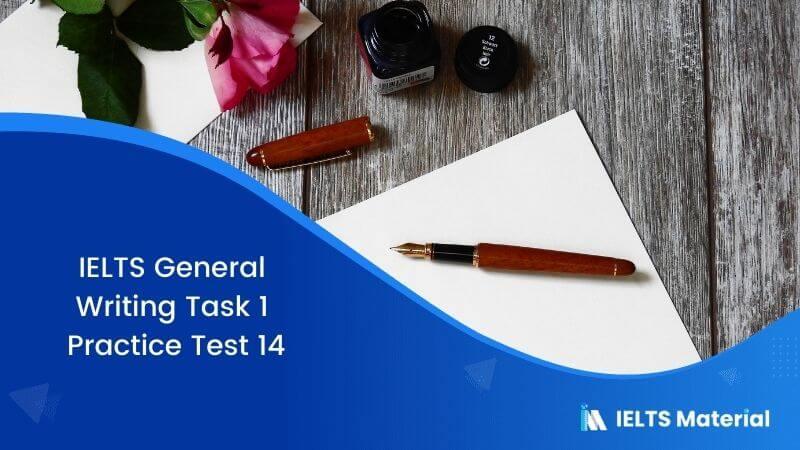 IELTS General Writing Task 1 Practice Test 14