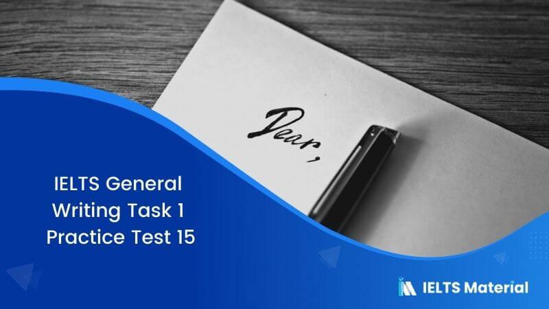 IELTS General Writing Task 1 Practice Test 15