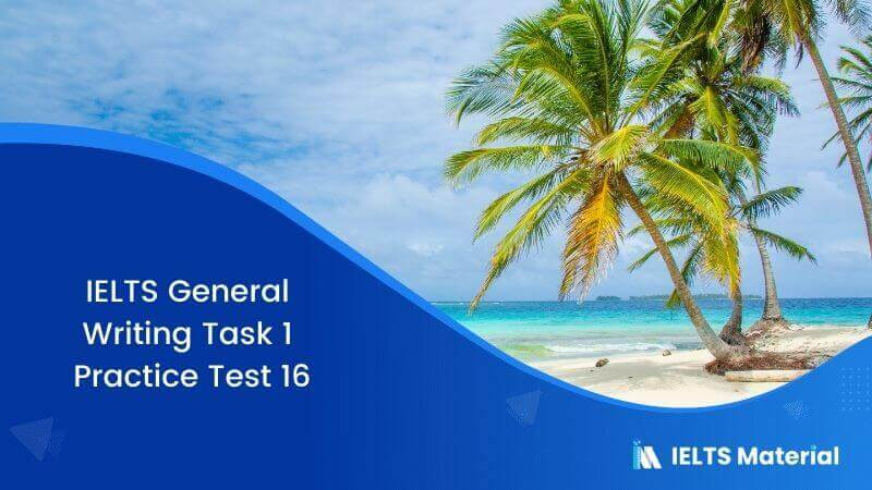 IELTS General Writing Task 1 Practice Test 16