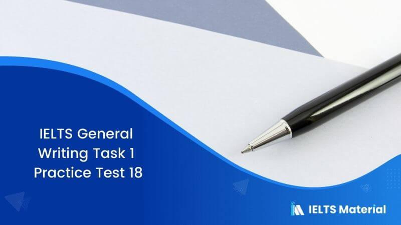 IELTS General Writing Task 1 Practice Test 18