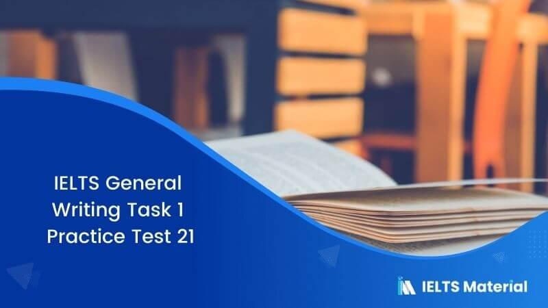 IELTS General Writing Task 1 Practice Test 21
