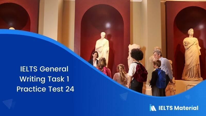 IELTS General Writing Task 1 Practice Test 24