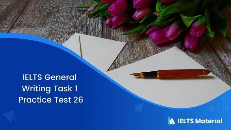 IELTS General Writing Task 1 Practice Test 26