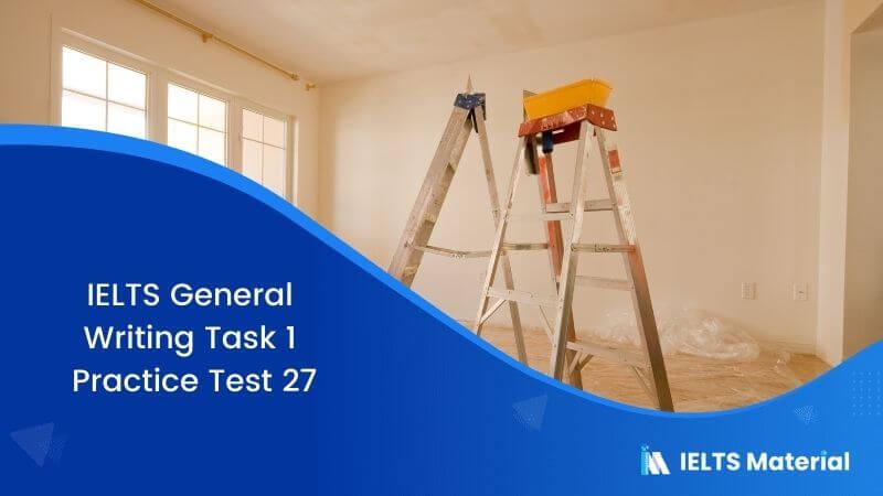 IELTS General Writing Task 1 Practice Test 27