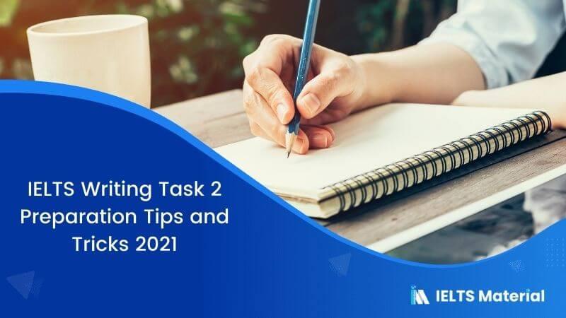 IELTS Writing Task 2 Preparation Tips/Tricks 2021