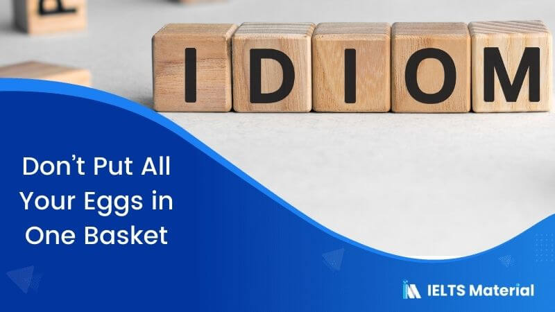 Idiom – Don't Put All Your Eggs in One Basket