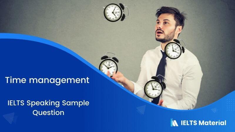 Time management – IELTS Speaking Sample Question