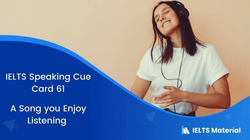 A Song you Enjoy Listening – IELTS Speaking Cue Card 61