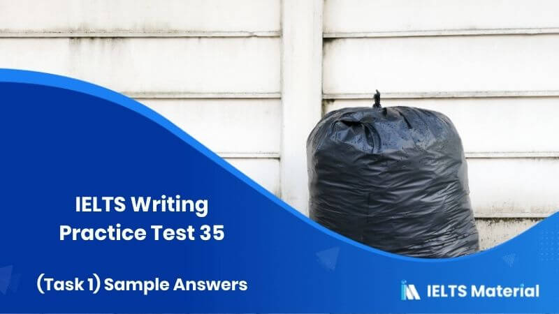 IELTS Writing Practice Test 35 (Task 1) & Sample Answers