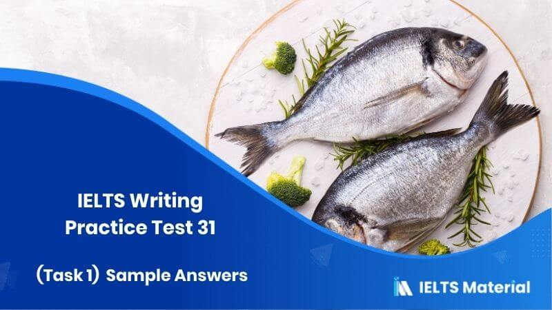 IELTS Writing Practice Test 31 (Task 1) & Sample Answers