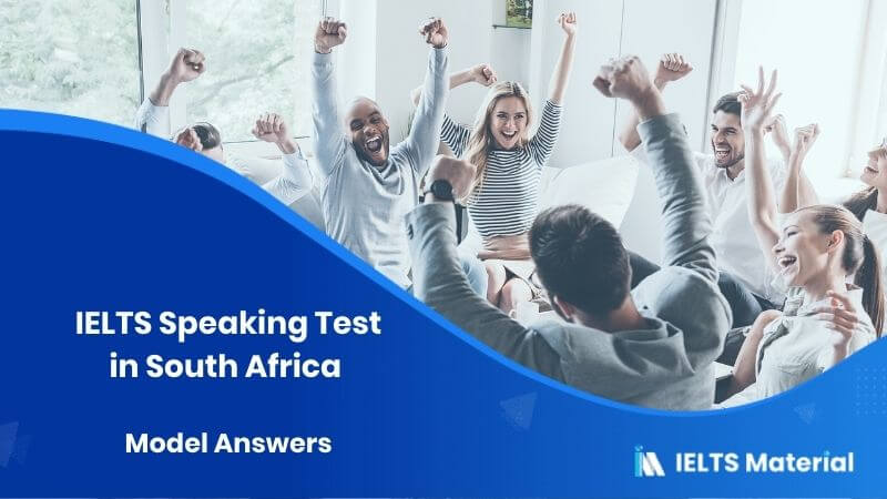 IELTS Speaking Actual Test in South Africa with Model Answers – Feb 2018