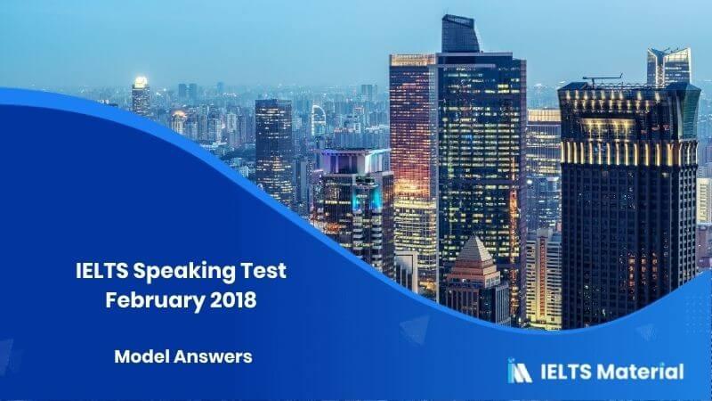 IELTS Speaking Test - February 2018 & Model Answers