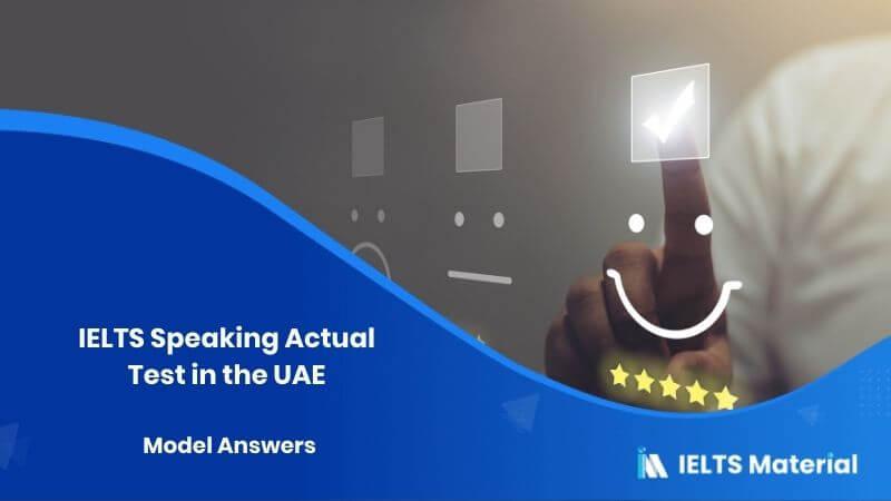 IELTS Speaking Actual Test in the UAE - Feb 2018 & Model Answers