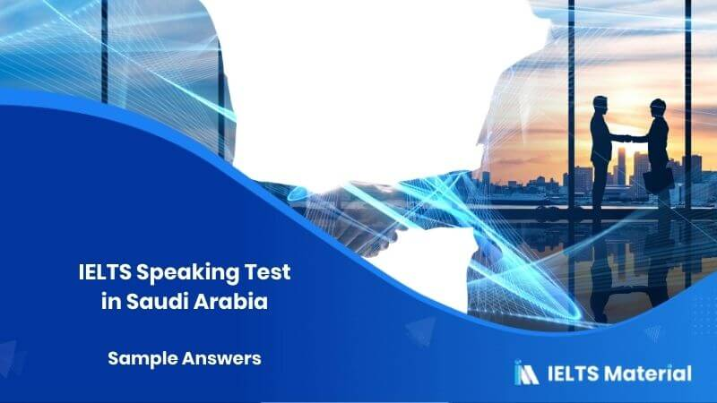 IELTS Speaking Test in Saudi Arabia with Sample Answers – March 2018