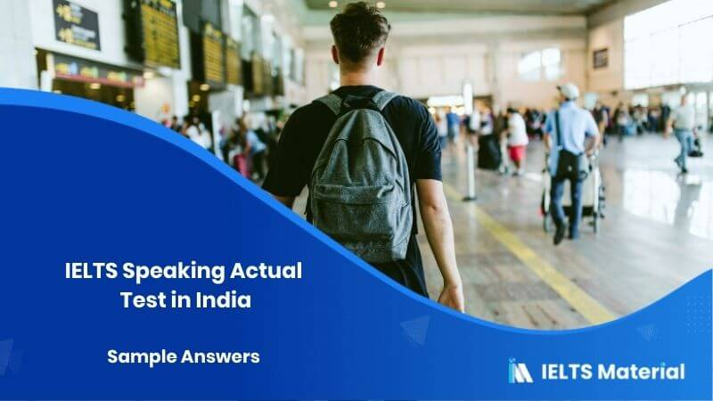 IELTS Speaking Actual Test in India – June 2018 & Sample Answers