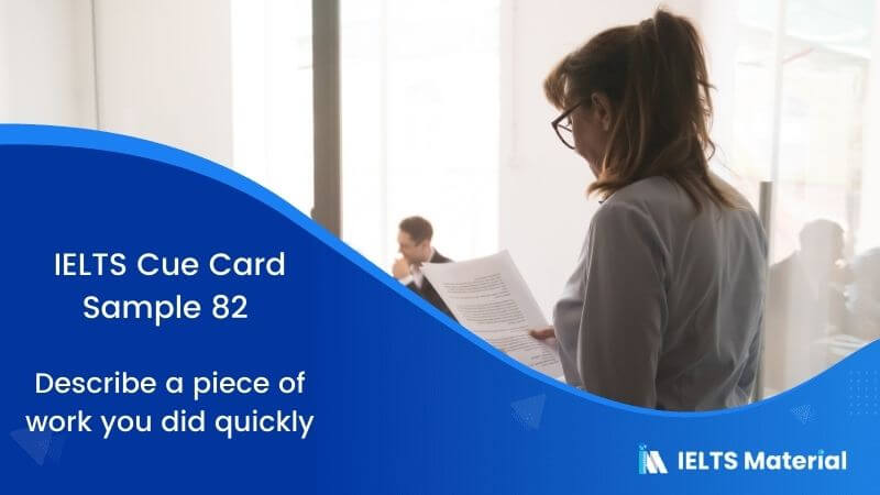 Describe a piece of work you did quickly – IELTS Cue Card Sample 82