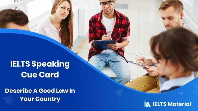 Describe A Good Law In Your Country - IELTS Speaking Cue Card