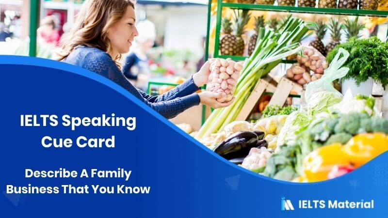 Describe A Family Business That You Know - IELTS Speaking Cue Card