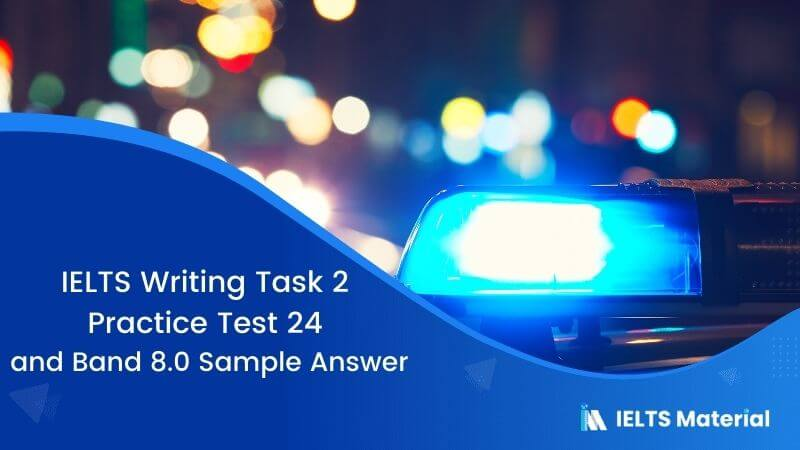 IELTS Writing Task 2 Practice Test 24 and Band 8.0 Sample Answer