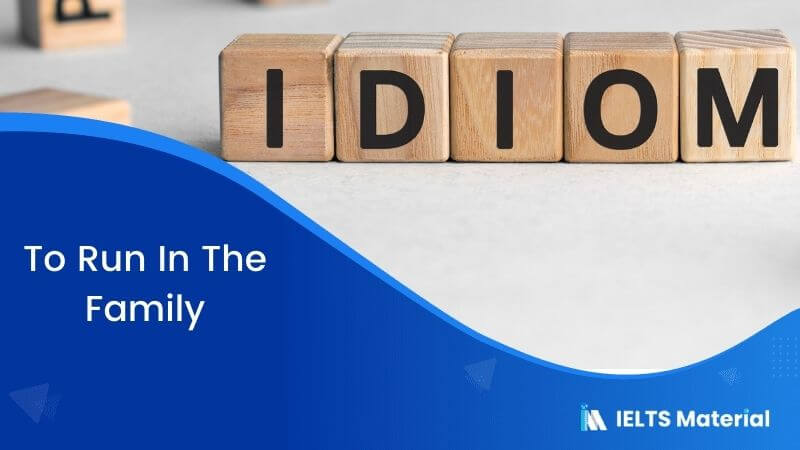 Idiom – To Run In The Family