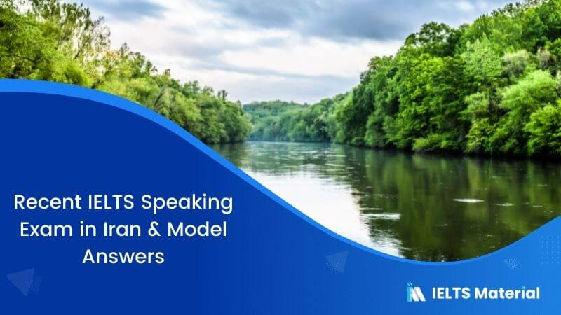 IELTS Speaking Actual Test in Iran with Model Answers – May 2018