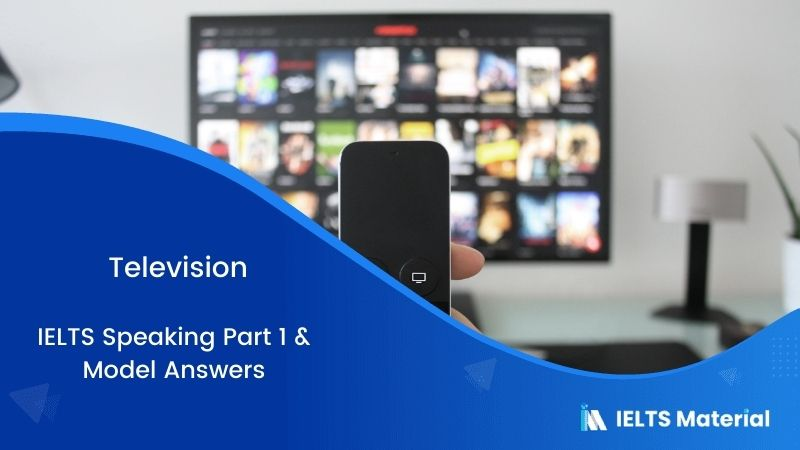 2017 IELTS Speaking Part 1 Topic: Television & Model Answers