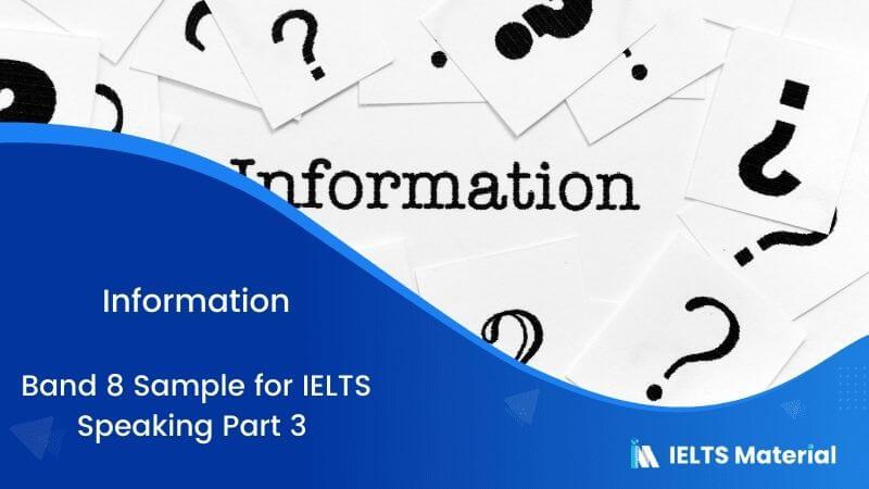 Information: IELTS Speaking Part 3 Sample Answer