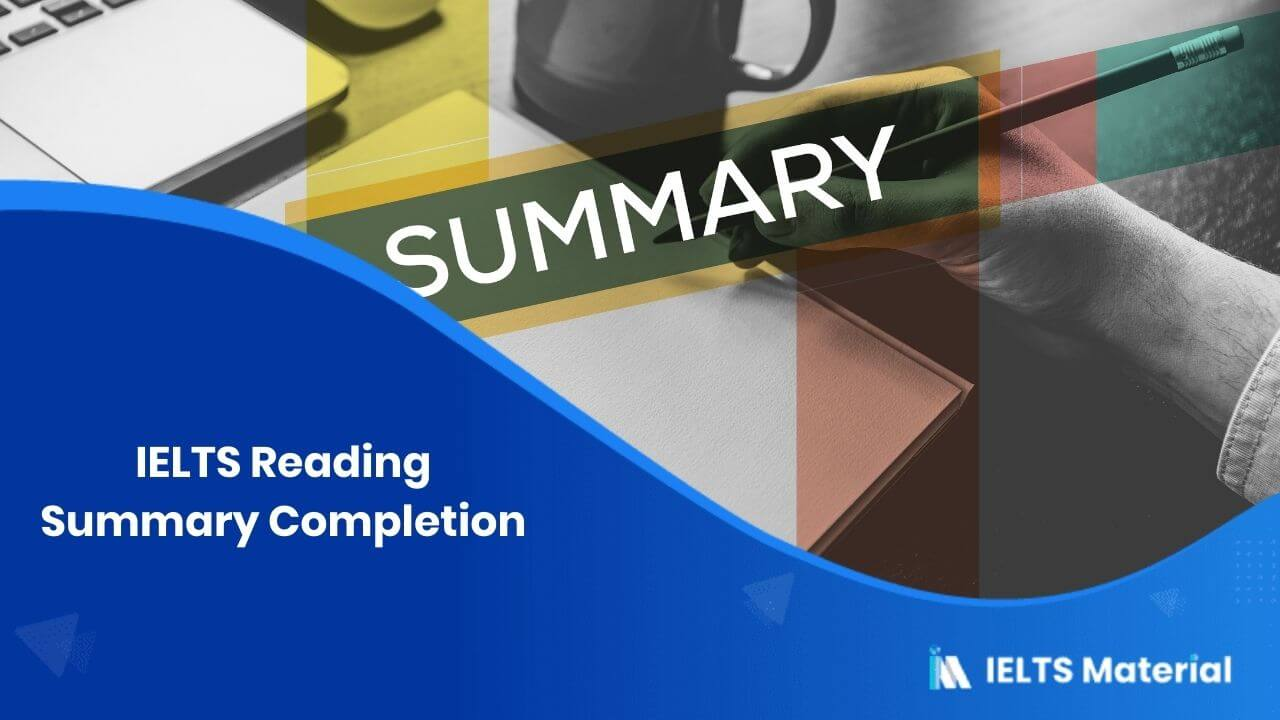 IELTS Reading Summary Completion - Lessons, Tips