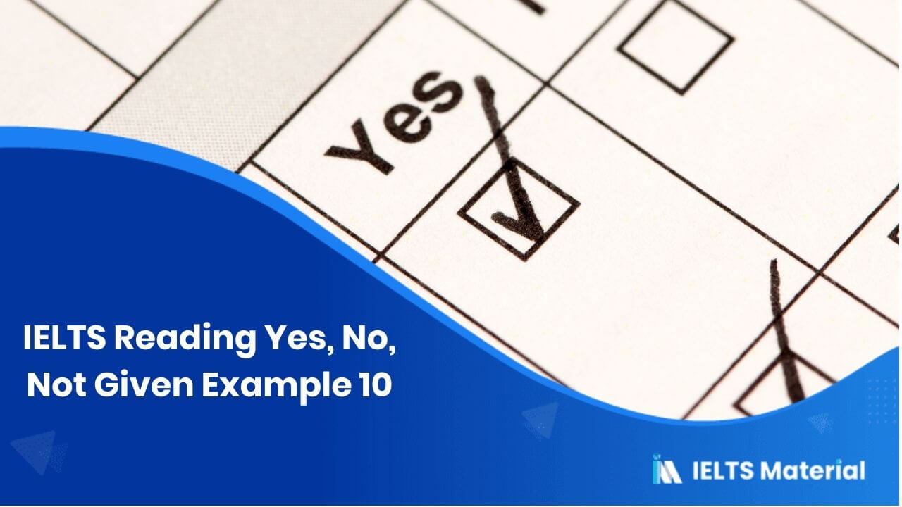 IELTS Reading Yes, No, Not Given Example 10