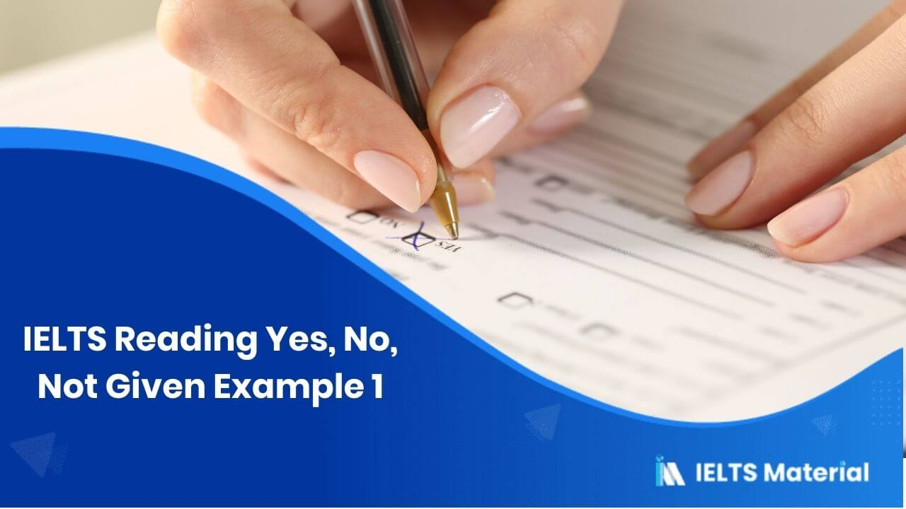 IELTS Reading Yes, No, Not Given Example 1