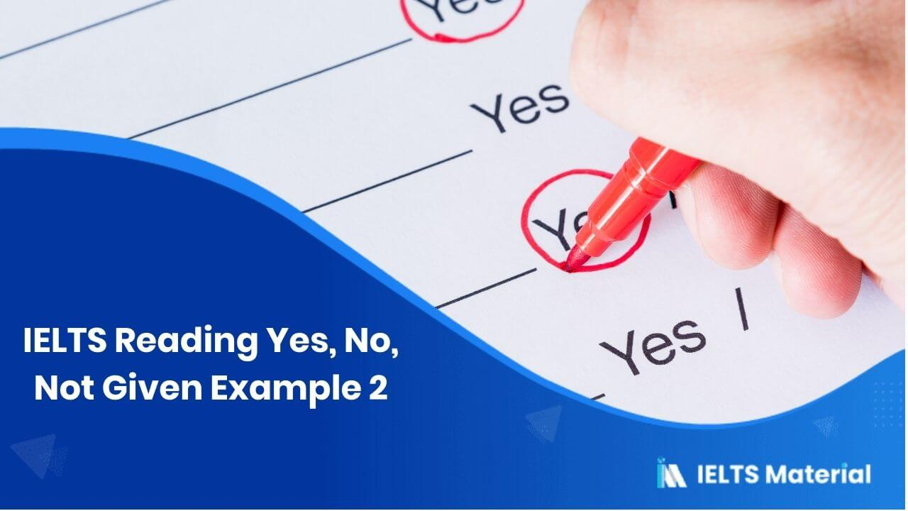 IELTS Reading Yes, No, Not Given Example 2
