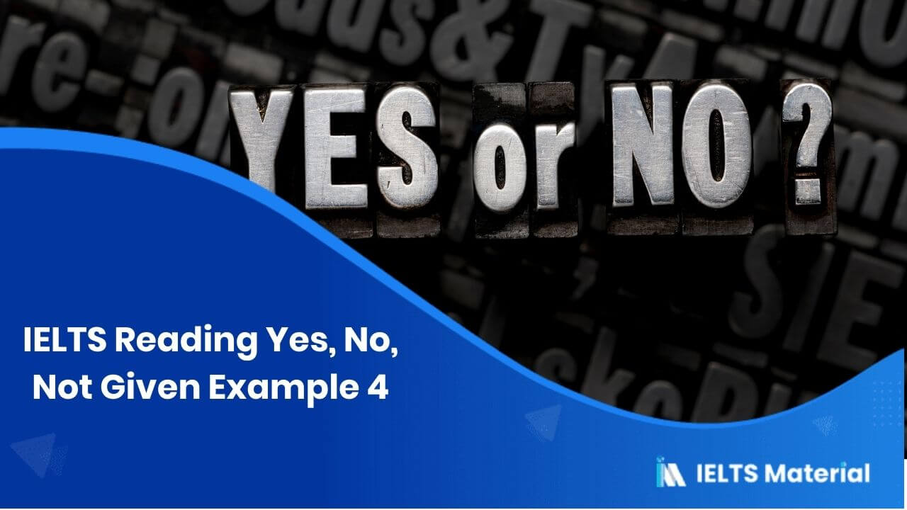 IELTS Reading Yes, No, Not Given Example 4