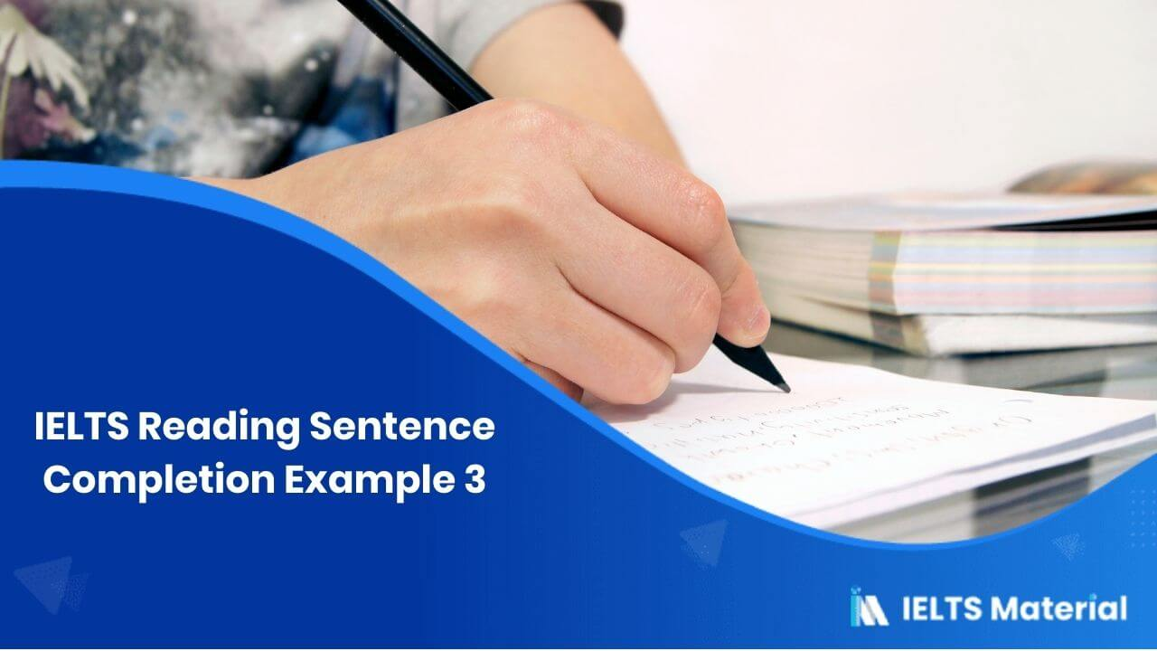 IELTS Reading Sentence Completion Example 3
