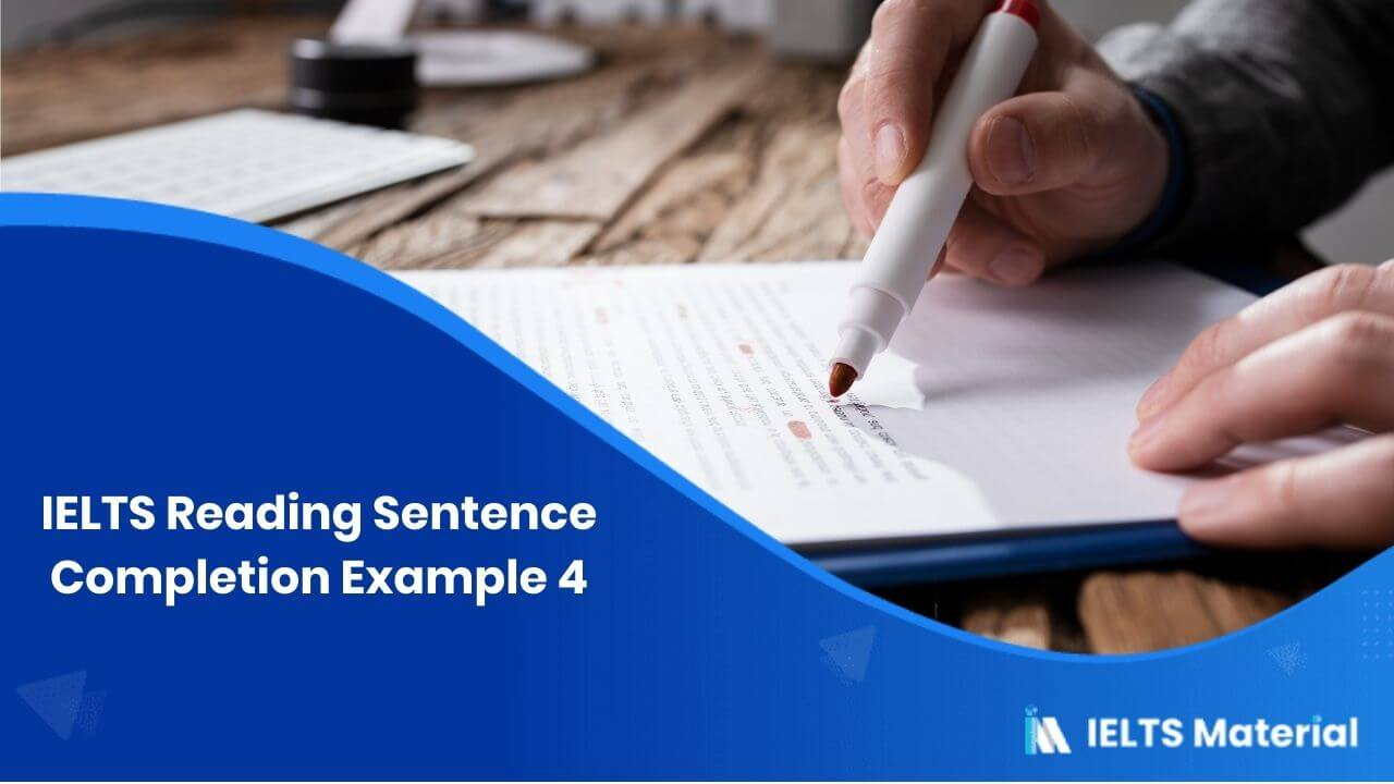 IELTS Reading Sentence Completion Example 4
