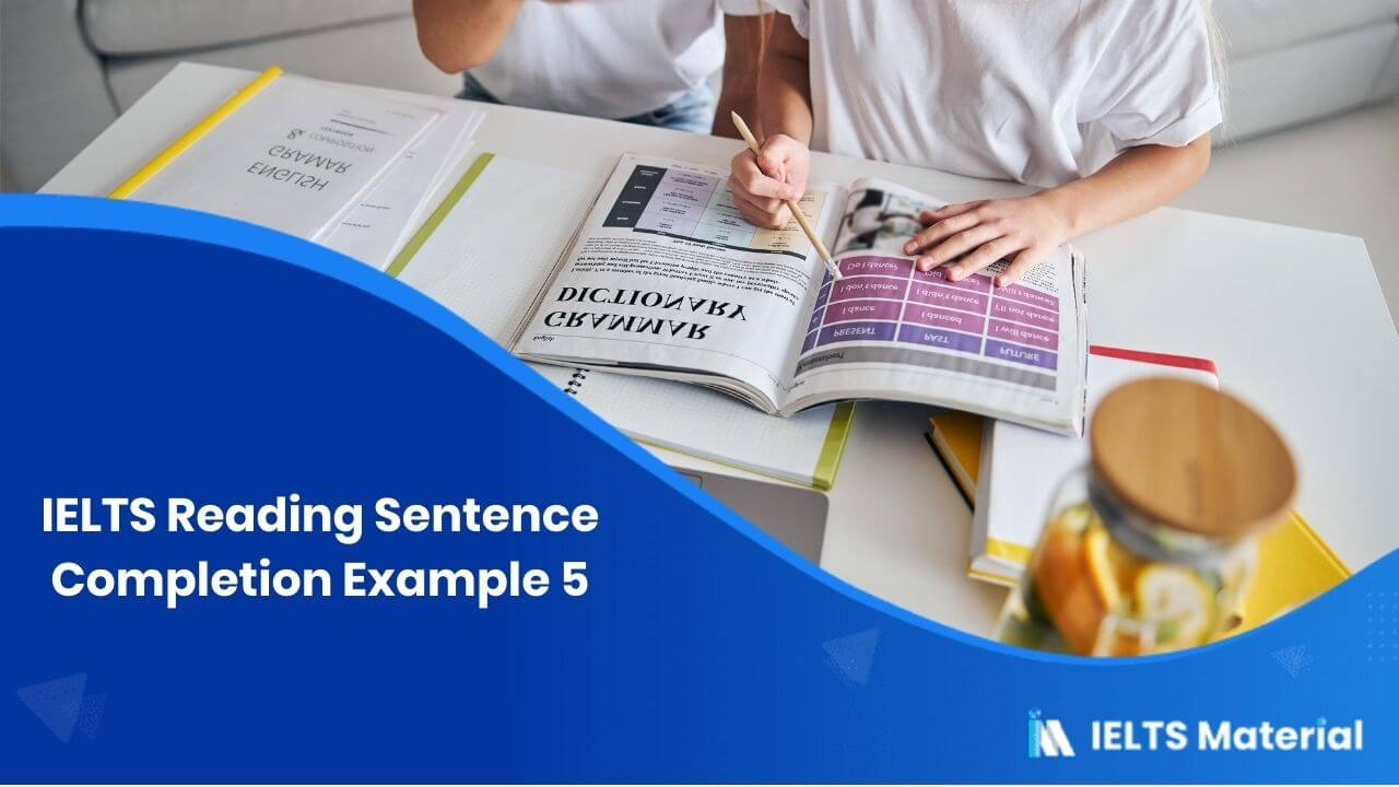 IELTS Reading Sentence Completion Example 5