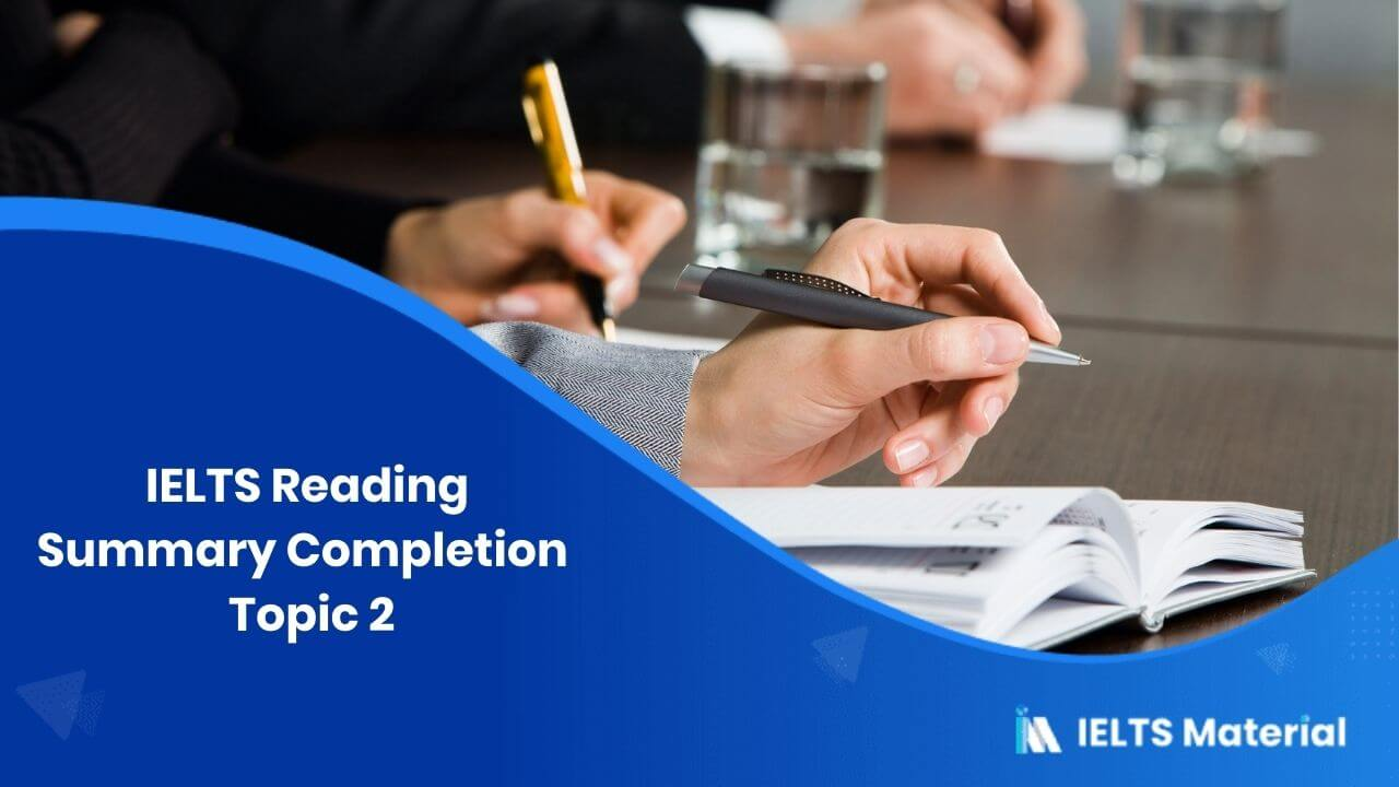 IELTS Reading Summary Completion Topic 2