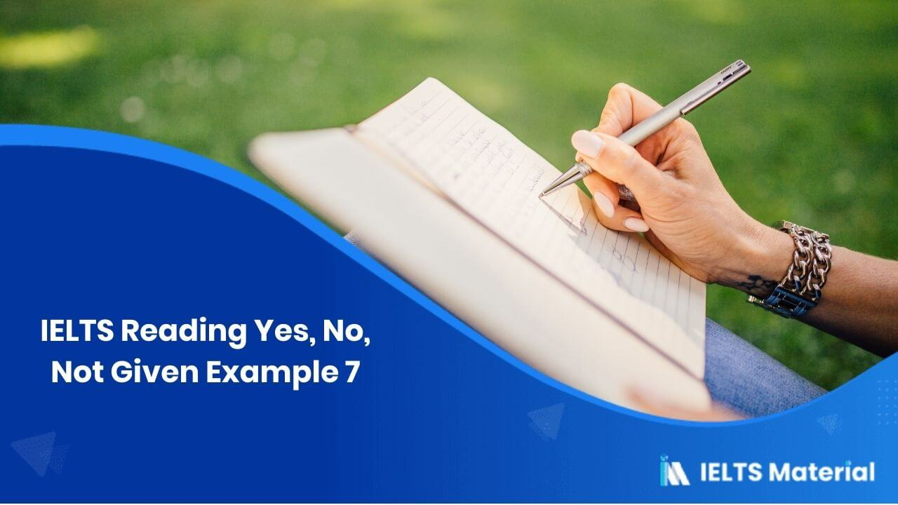 IELTS Reading Yes, No, Not Given Example 7