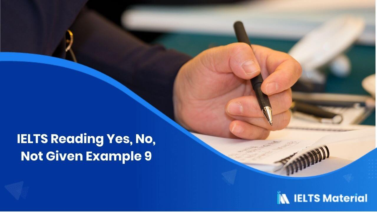 IELTS Reading Yes, No, Not Given Example 9