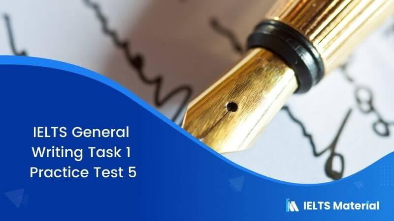 IELTS General Writing Task 1 Practice Test 5