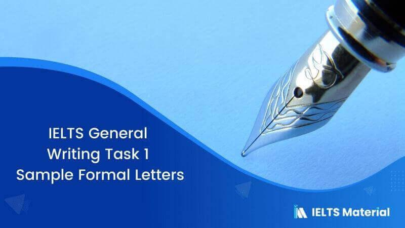 IELTS General Writing Task 1 Sample Formal Letters